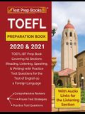 TOEFL Preparation Book 2020 and 2021: TOEFL iBT Prep Book Covering All Sections (Reading, Listening, Speaking, and Writing) with Practice Test Questio