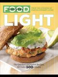 Everyday Food: Light: The Quickest and Easiest Recipes, All Under 500 Calories: A Cookbook