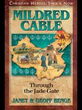 Mildred Cable: Through the Jade Gate