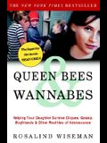 Queen Bees & Wannabes: Helping Your Daughter Survive Cliques, Gossip, Boyfriends & Other Realities of Adolescence