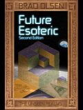 Future Esoteric, Volume 2: The Unseen Realms