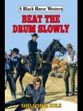 Beat the Drum Slowly
