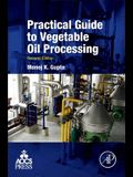 Practical Guide to Vegetable Oil Processing