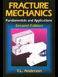 Fracture Mechanics: Fundamentals and Applications, Second Edition