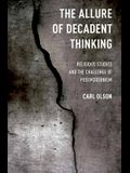 The Allure of Decadent Thinking: Religious Studies and the Challenge of Postmodernism