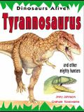 Tyrannosaurus and Other Mighty Hunters (Dinosaurs Alive!)