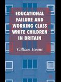 Educational Failure and Working Class White: Children in Britain