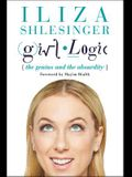 Girl Logic: The Genius and the Absurdity