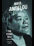 Maya Angelou: The Iconic Self