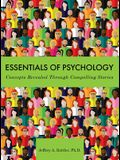 Essentials of Psychology: Concepts Revealed Through Compelling Stories