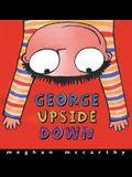 George Upside Down