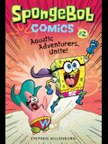 Spongebob Comics: Book 2: Aquatic Adventurers, Unite!