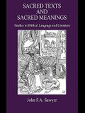 Sacred Texts and Sacred Meanings: Studies in Biblical Language and Literature