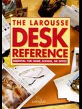 Larousse Desk Reference: Essential for Home, School, or Office