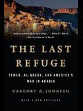 Last Refuge: Yemen, Al-Qaeda, and America's War in Arabia
