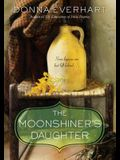 The Moonshiner's Daughter: A Southern Coming-Of-Age Saga of Family and Loyalty