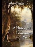 A History of Louisiana Vol. 4