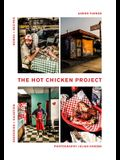 The Hot Chicken Project: Words + Recipes Obsession + Salvation Spice + Fire