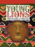 Young Lions: Christian Rites of Passage for African American Young Men