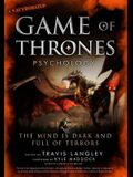 Game of Thrones Psychology, Volume 4: The Mind Is Dark and Full of Terrors