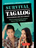 Survival Tagalog Phrasebook & Dictionary: How to Communicate Without Fuss or Fear Instantly!