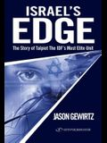 Israel's Edge: The Story of Talpiot the Idf's Most Elite Unit