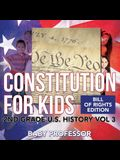 Constitution for Kids - Bill Of Rights Edition - 2nd Grade U.S. History Vol 3