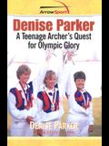 Denise Parker: A Teenage Archer's Quest for Olympic Glory