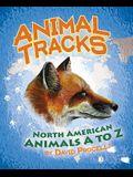 Animal Tracks: North American Animals A to Z