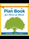 The Collaborative Team Plan Book for Plcs at Work(r): (a Plan Book for Fostering Collaboration Among Teacher Teams in a Professional Learning Communit