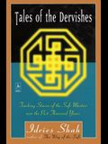 Tales of the Dervishes: Teaching Stories of the Sufi Masters Over the Past Thousand Years