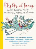 Flights of Fancy: Creative Inspiration from Ten Award-Winning Authors and Illustrators (Futuros Genios)