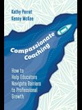 Compassionate Coaching: How to Help Educators Navigate Barriers to Professional Growth