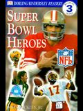 DK NFL Readers: Super Bowl Heroes (Level 3: Reading Alone)