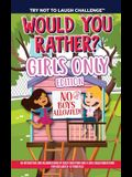 The Try Not to Laugh Challenge - Would You Rather? GIRLS ONLY Edition: An Interactive and Hilarious Book of Crazy Questions Only A Girl Could Understa