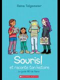 Souris! Et Raconte Ton Histoire = Share Your Smile: Raina's Guide to Telling Your Own Story