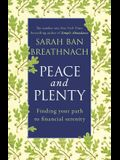 Peace and Plenty: Finding Your Path to Financial Security. Sarah Ban Breathnach