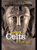 Ancient Celts: Archaeology Unlocks the Secrets of the Celts' Past