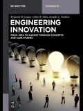Engineering Innovation: From Idea to Market Through Concepts and Case Studies