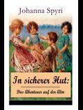 In sicherer Hut: Das Abenteuer auf der Alm: Eine Kindergeschichte des Autors von Heidi und Rosenresli