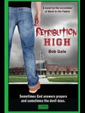 Retribution High - Standard Version: A Short, Violent Novel About Bullying, Revenge, and the Hell Known as High School