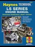 Ls Series Engine Manual: Performance Modifications - Repair - Overhaul: Step-By-Step Instructions, Fully Illustrated for Home Mechanic, Stock R
