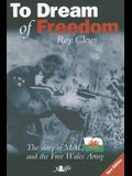 To Dream of Freedom: The Story of MAC and the Free Wales Army