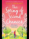 The Spring of Second Chances: An absolutely perfect and uplifting romantic comedy