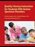Quality Literacy Instruction for Students with Autism Spectrum Disorders