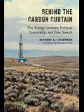 Behind the Carbon Curtain: The Energy Industry, Political Censorship, and Free Speech