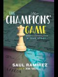 The Champions' Game: A True Story