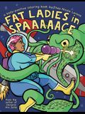 Fat Ladies in Spaaaaace: A Body-Positive Coloring Book