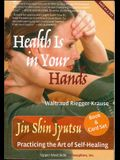 Health Is in Your Hands: Jin Shin Jyutsu - Practicing the Art of Self-Healing (with 51 Flash Cards for the Hands-On Practice of Jin Shin Jyutsu