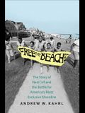 Free the Beaches: The Story of Ned Coll and the Battle for America's Most Exclusive Shoreline